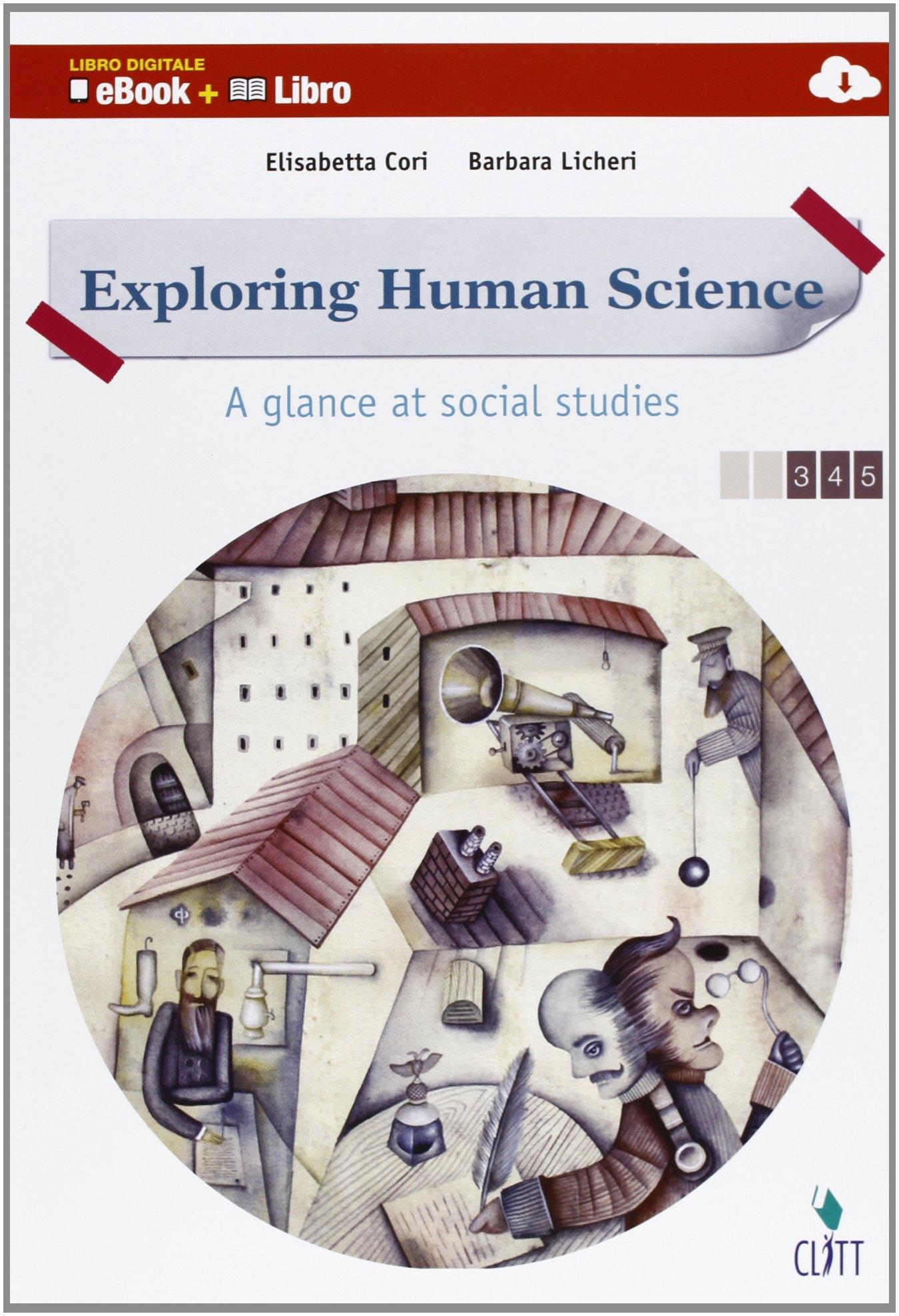 Exploring human science. A glance at social studies. Vol. unico. Con e-book. Con espansione online. Per le scuole superiori
