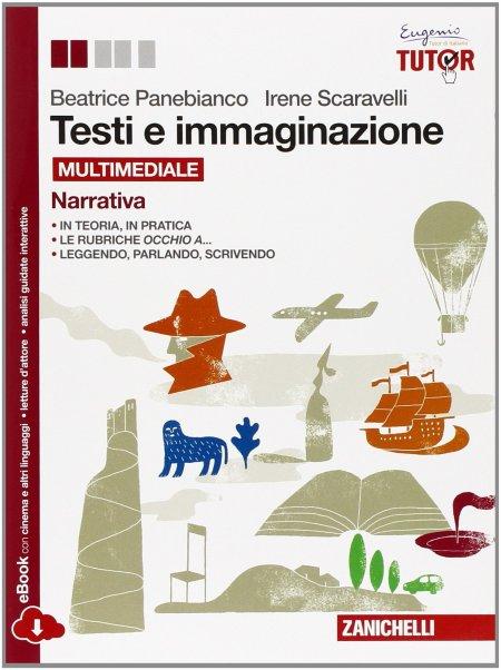 Testi e immaginazione. Narrativa. Con e-book. Con espansione online. Per le Scuole superiori