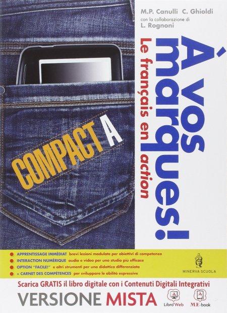 A vos marques compact. Tomi A-B. Con Carnet des competences. Con e-book. Con espansione online. Per la Scuola media