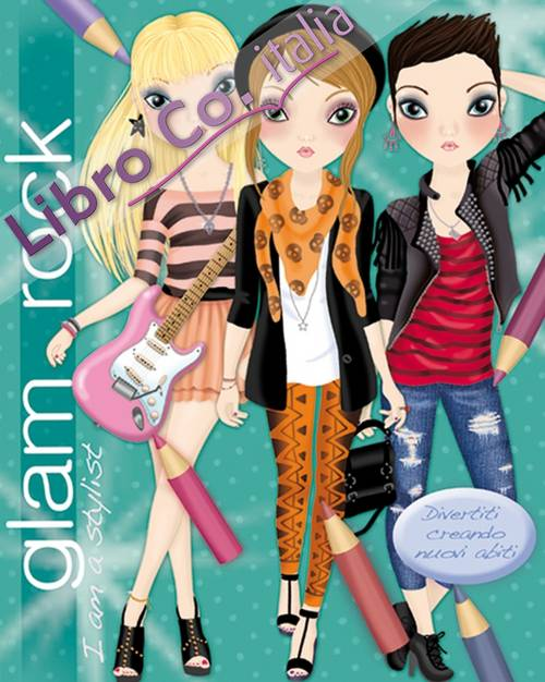 Glam rock. I am a stylist. Ediz. illustrata. Con gadget