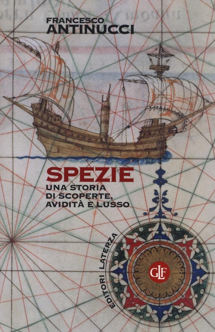 Spezie. Una storia di scoperte, avidità e lusso