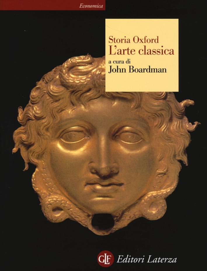 Storia Oxford dell'arte classica. Ediz. illustrata