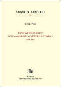 Dizionario biografico dei canonici della cattedrale di Napoli