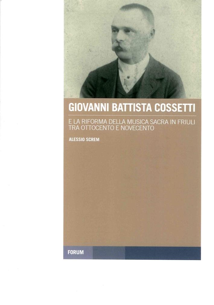 Giovanni Battista Cossetti e la Riforma della Musica Sacra in Friuli tra Otto e Novecento. Con CD Audio