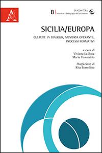Sicilia/Europa. Culture in dialogo, memoria operante, processi formativi