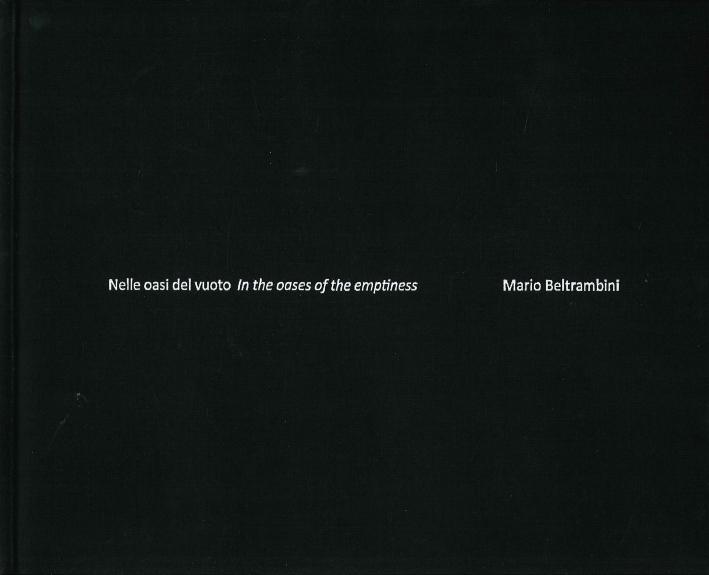 Mario Beltrambini. Nelle Oasi del Vuoto. In the Oases of the Emptiness