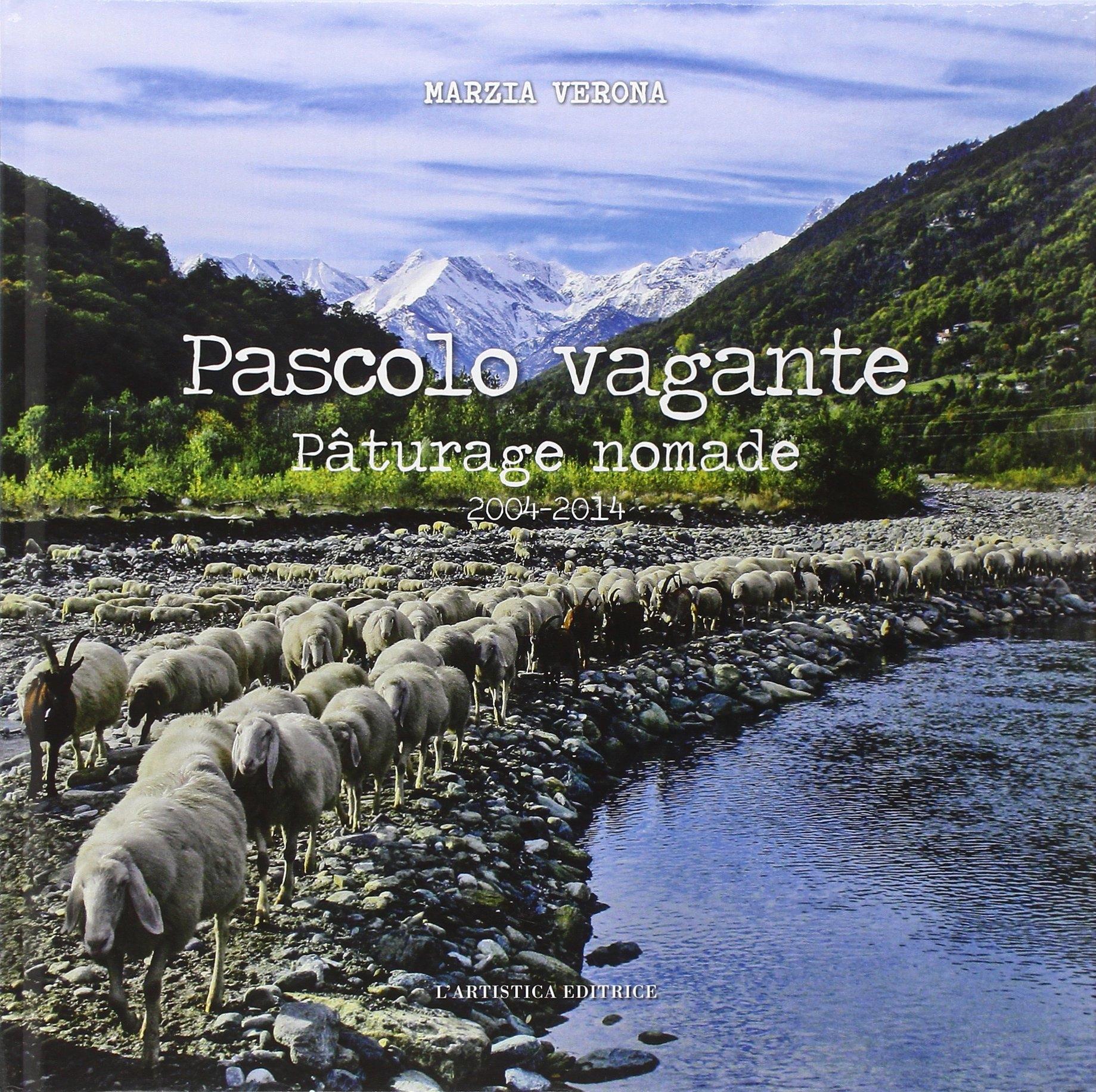 Pascolo Vagantepaturage Nomade. 2004-2014