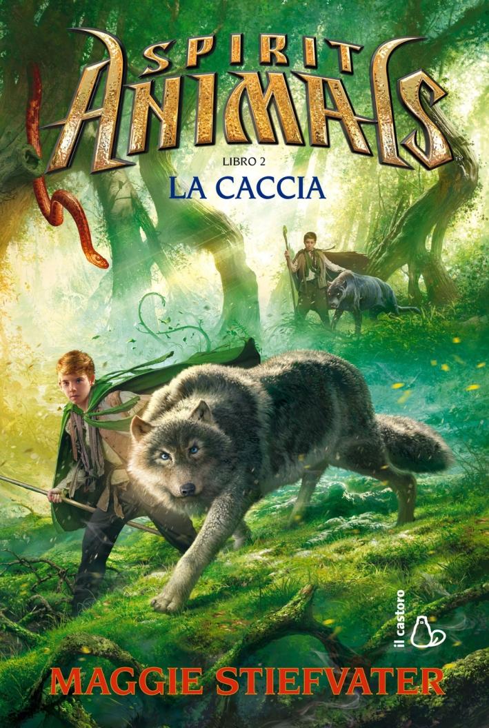 La caccia. Spirit animals. Vol. 2
