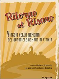 Ritorno al Risaro. Viaggio nella memoria del quartiere romano di Vitinia