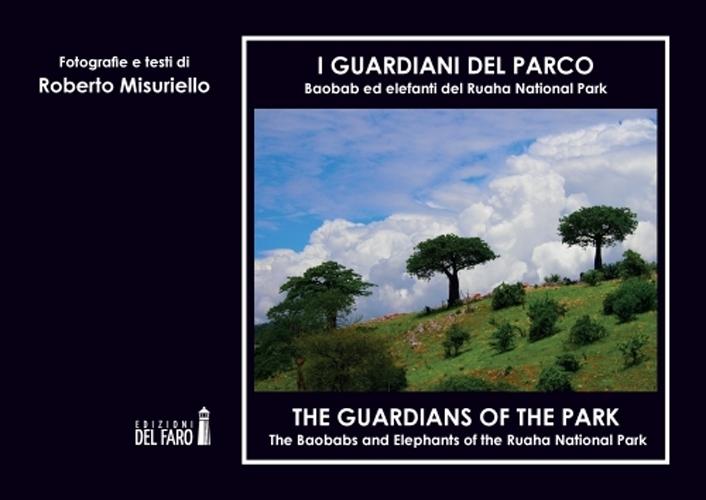 I guardiani del parco. Baobab ed elefanti del Ruaha. Ediz. italiana e inglese
