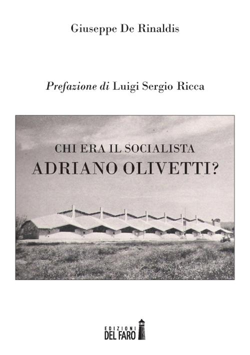 Chi era il socialista Adriano Olivetti?