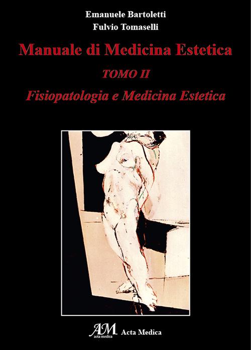 Manuale di medicina estetica. Fisiopatologia e medicina estetica. Vol. 2