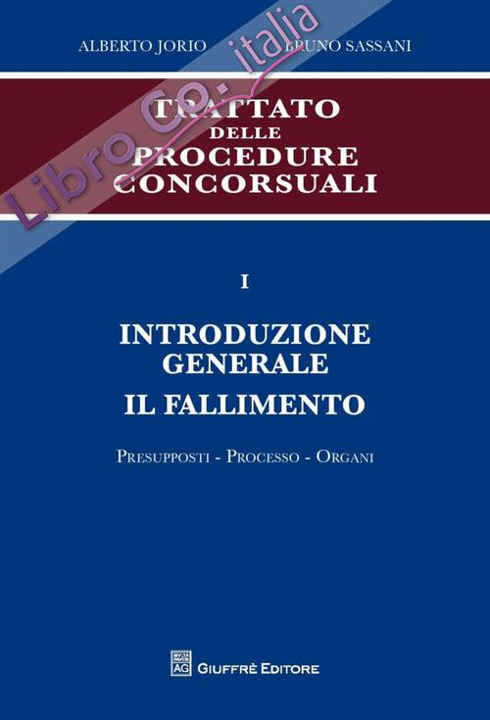 Trattato delle procedure consorsuali. Vol. 1: Introduzione generale. Il fallimento. Presupposti, processo, organi