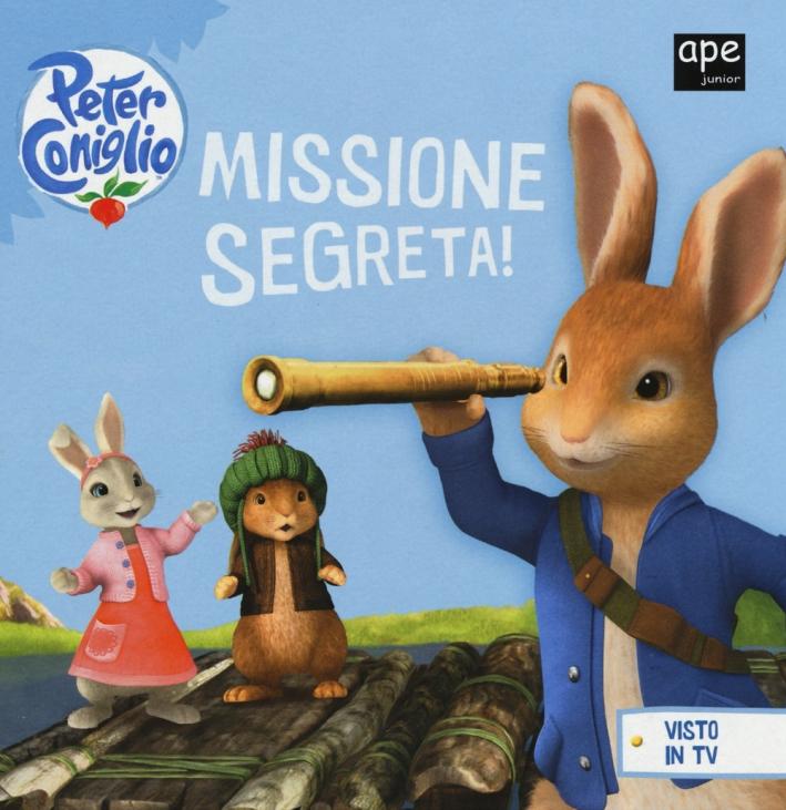 Missione segreta! Peter Coniglio. Ediz. illustrata