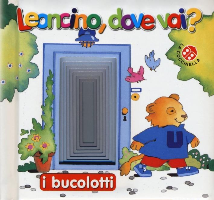 Leoncino dove vai? Ediz. illustrata