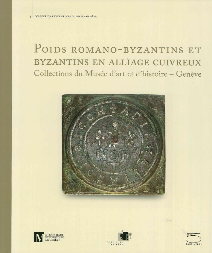 Poids Romano-Byzantins Et Byzantins En Alliage Cuivreux. Collections Du Musee d'Art Et d'Histoire - Genève