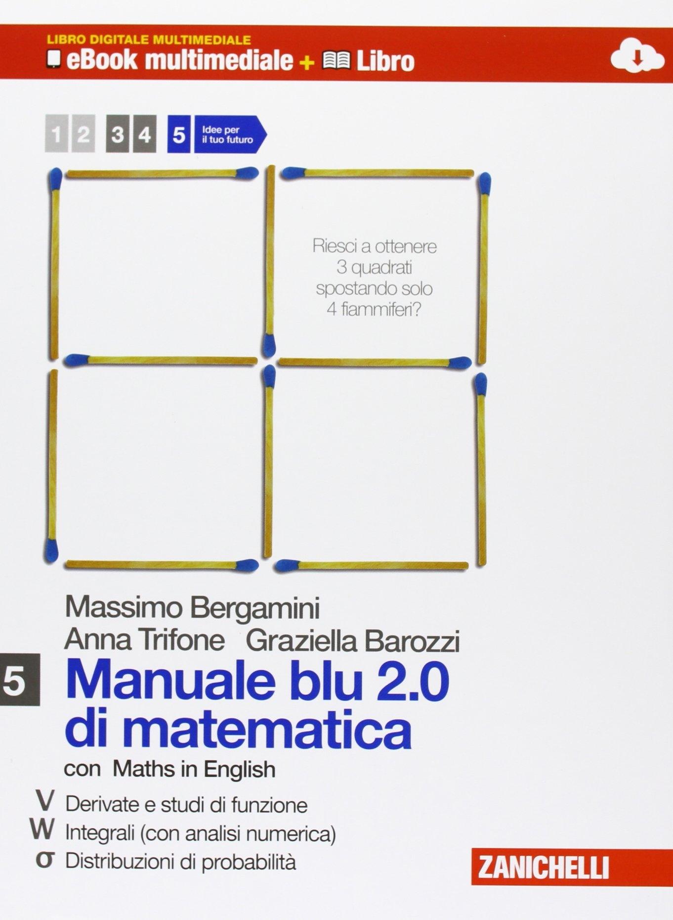 Manuale blu 2.0 di matematica. Multimediale. Con e-book. Con espansione online. Per le Scuole superiori