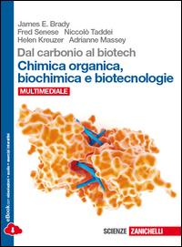 Dal carbonio al biotech. Chimica organica, biochimica e biotecnologie.Per le Scuole superiori