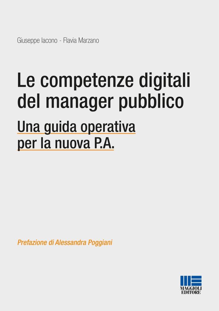 Le competenze digitali del manager pubblico. Una guida operativa per la nuova P.A
