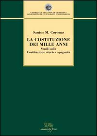 La Costituzione dei Mille Anni. Studi sulla Costituzione Storica Spagnola