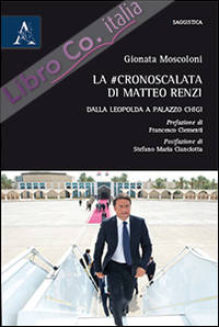 La #cronoscalata di Matteo Renzi. Dalla Leopolda a Palazzo Chigi