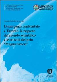 L'emergenza ambientale a Taranto. Le risposte del mondo scientifico e le attività del polo scientifico Magna Grecia