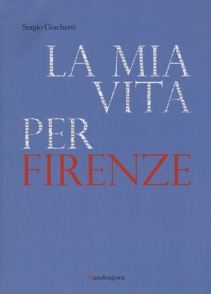 La mia vita per Firenze.