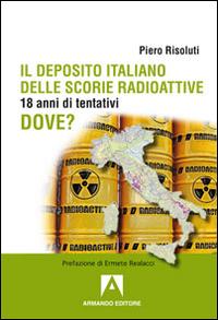 Il deposito italiano delle scorie italiane. 18 anni di tentativi
