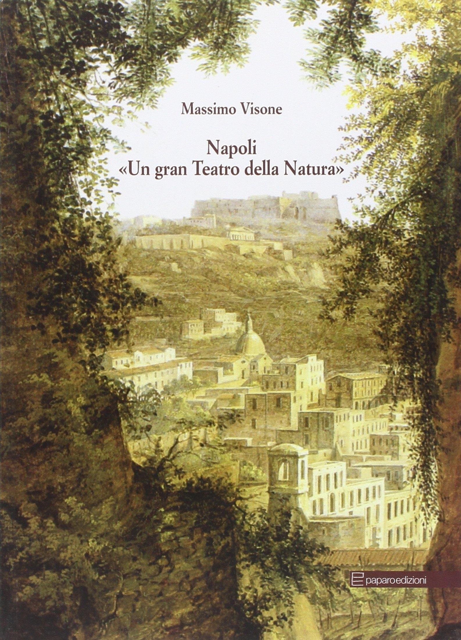 Napoli un Gran Teatro di Natura. Città e Paesaggio nelle Perizie del Tribunale Civile (1809-1862)