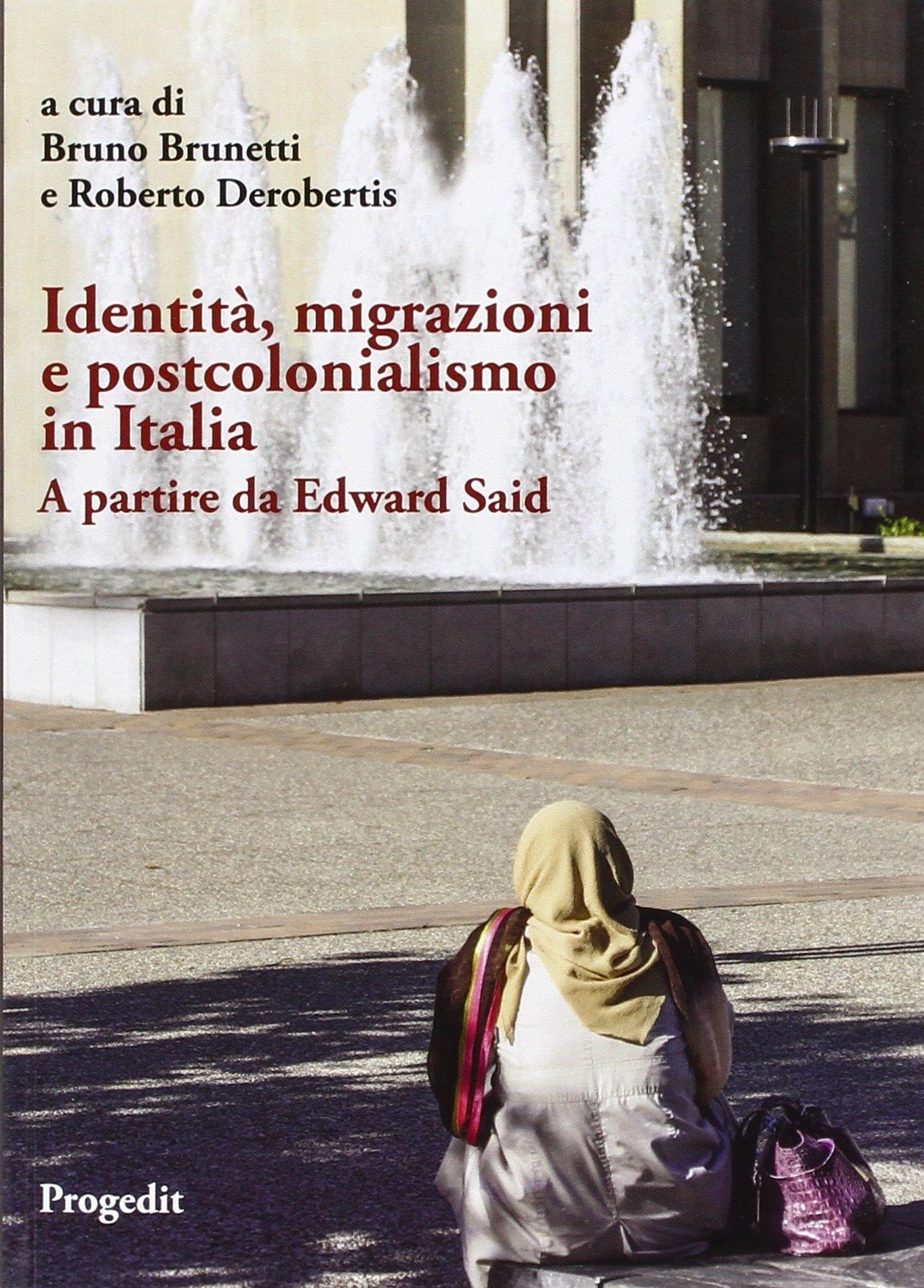 Identità, migrazioni e postcolonialismo in Italia. A partire da Edward Said.