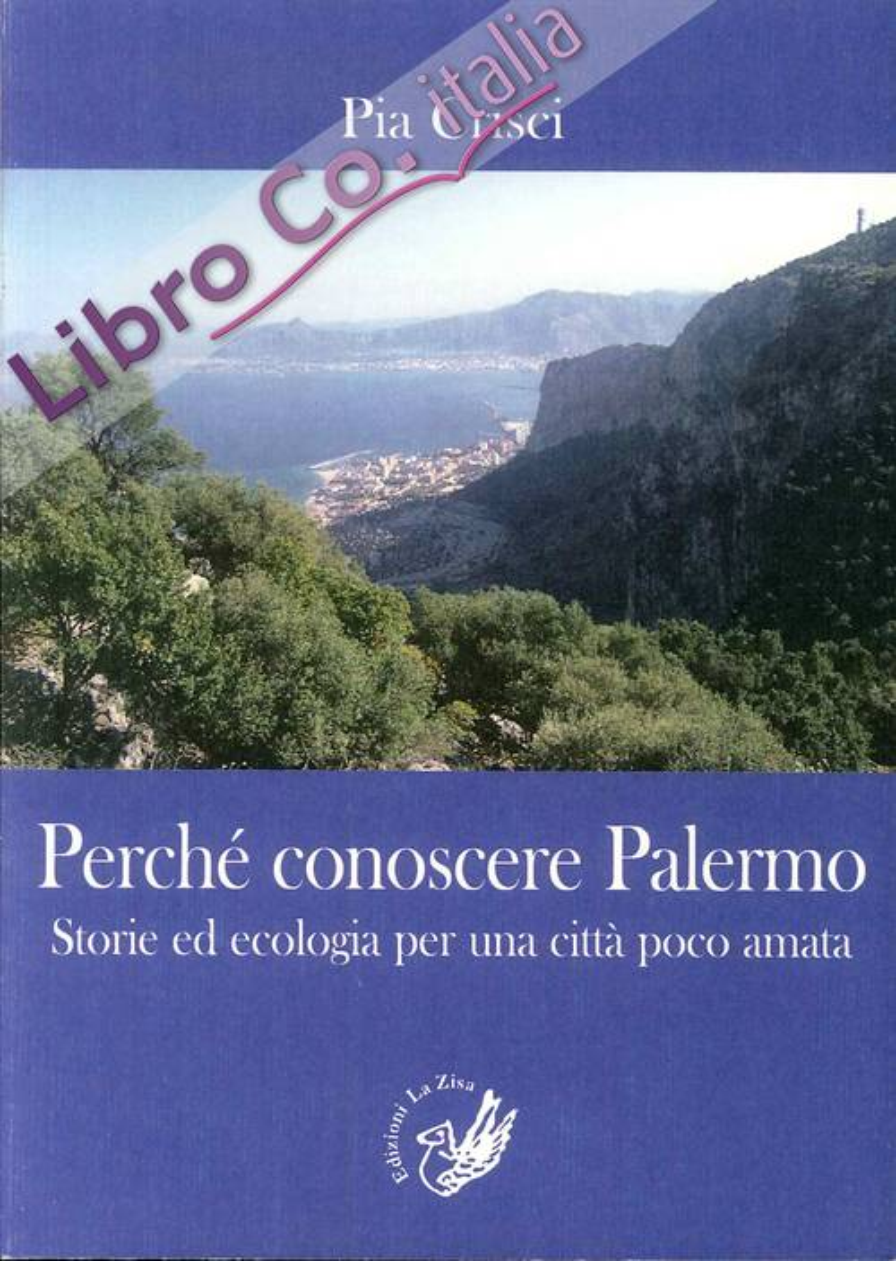 Perché conoscere Palermo. Storie ed ecologia per una città poco amata