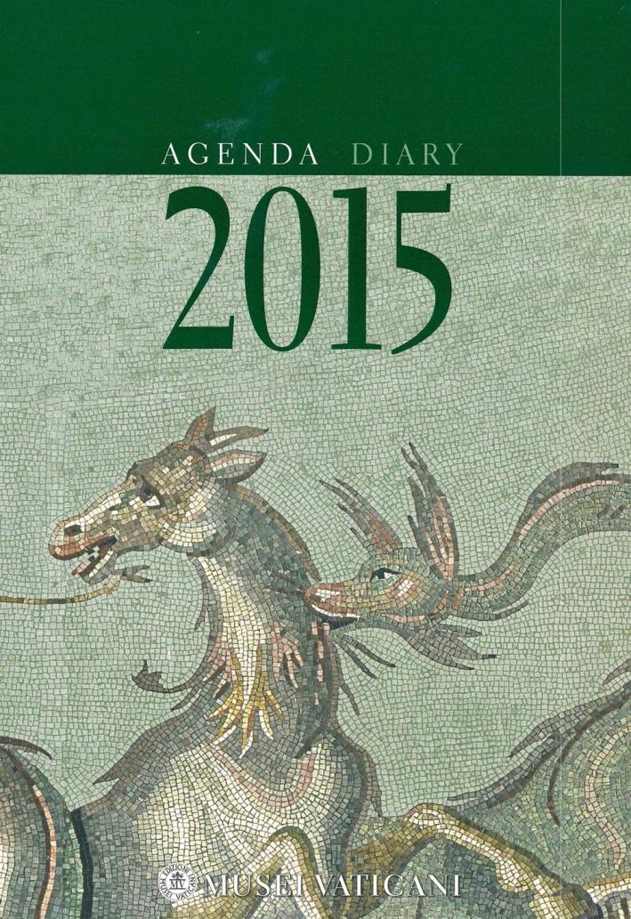 Agenda dei Musei Vaticani 2015. [Ed. Italiano e Inglese]