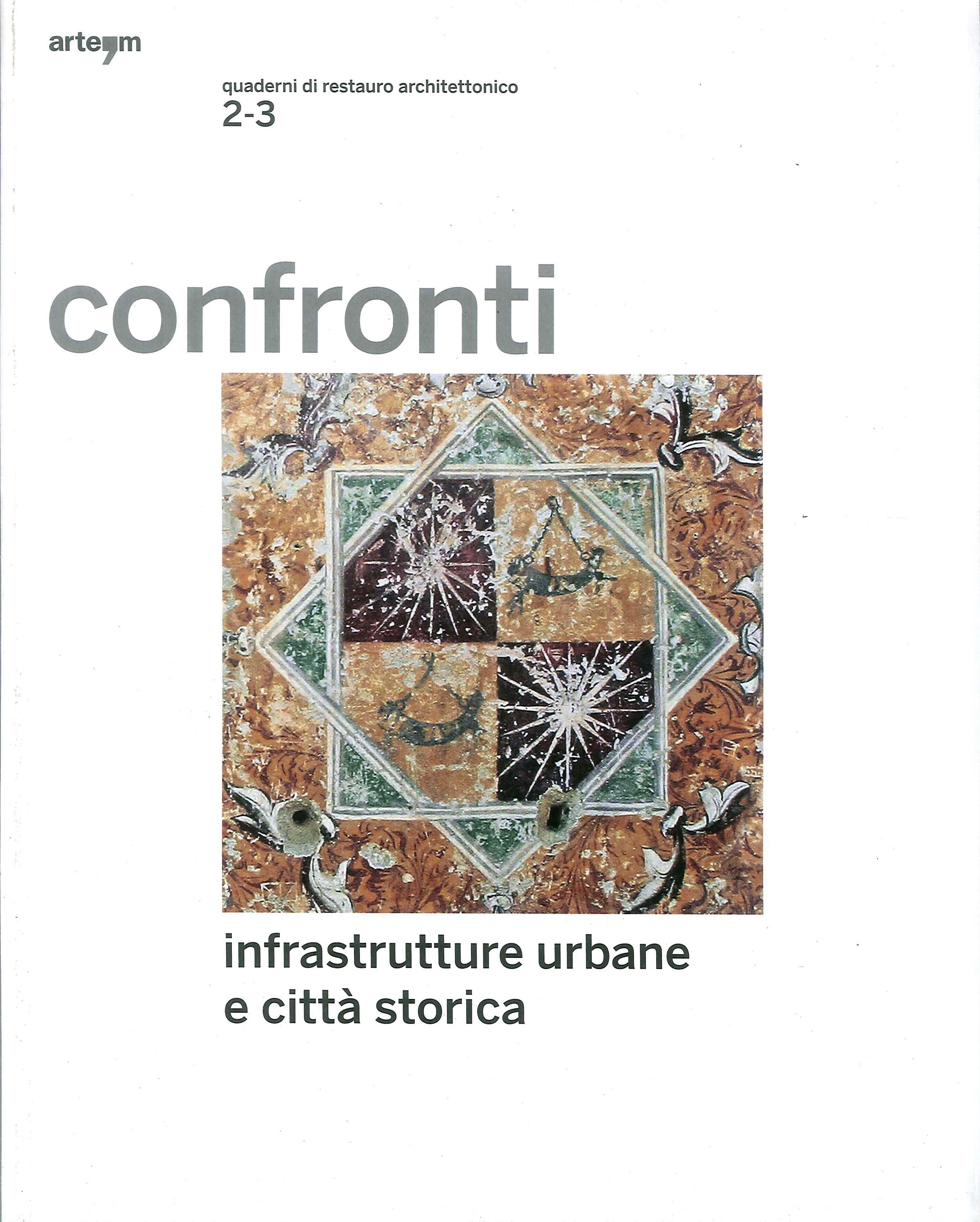 Confronti 2-3. Infrastrutture Urbane e Città Storica.