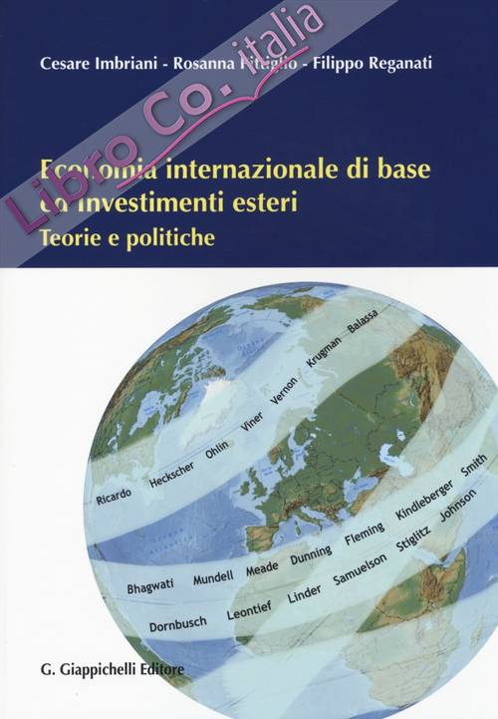 Economia internazionale di base ed investimenti esteri. Teorie e politiche.