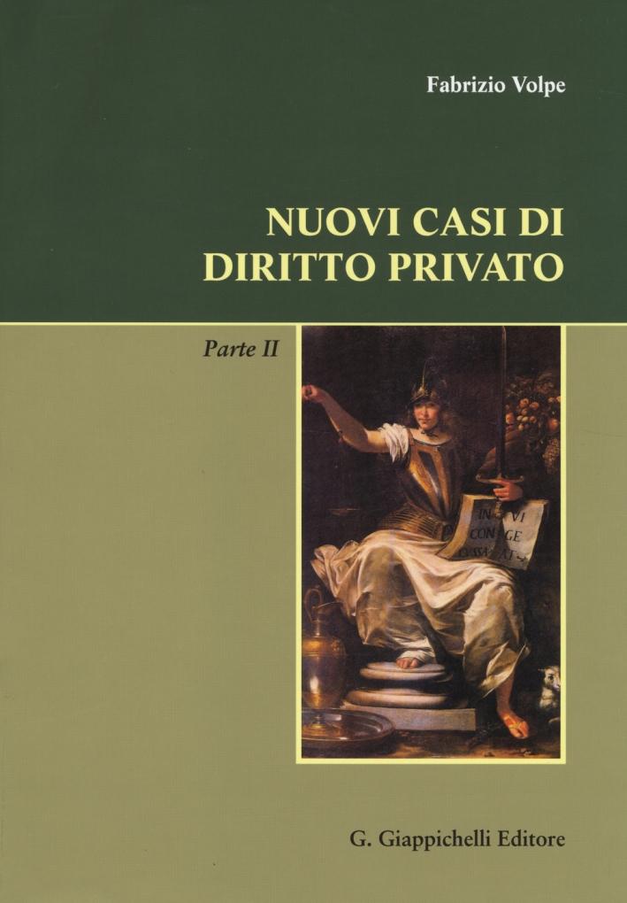 Nuovi casi di diritto privato. Parte seconda.
