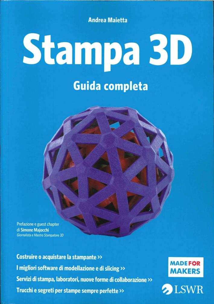 Stampa 3D - Guida Completa.