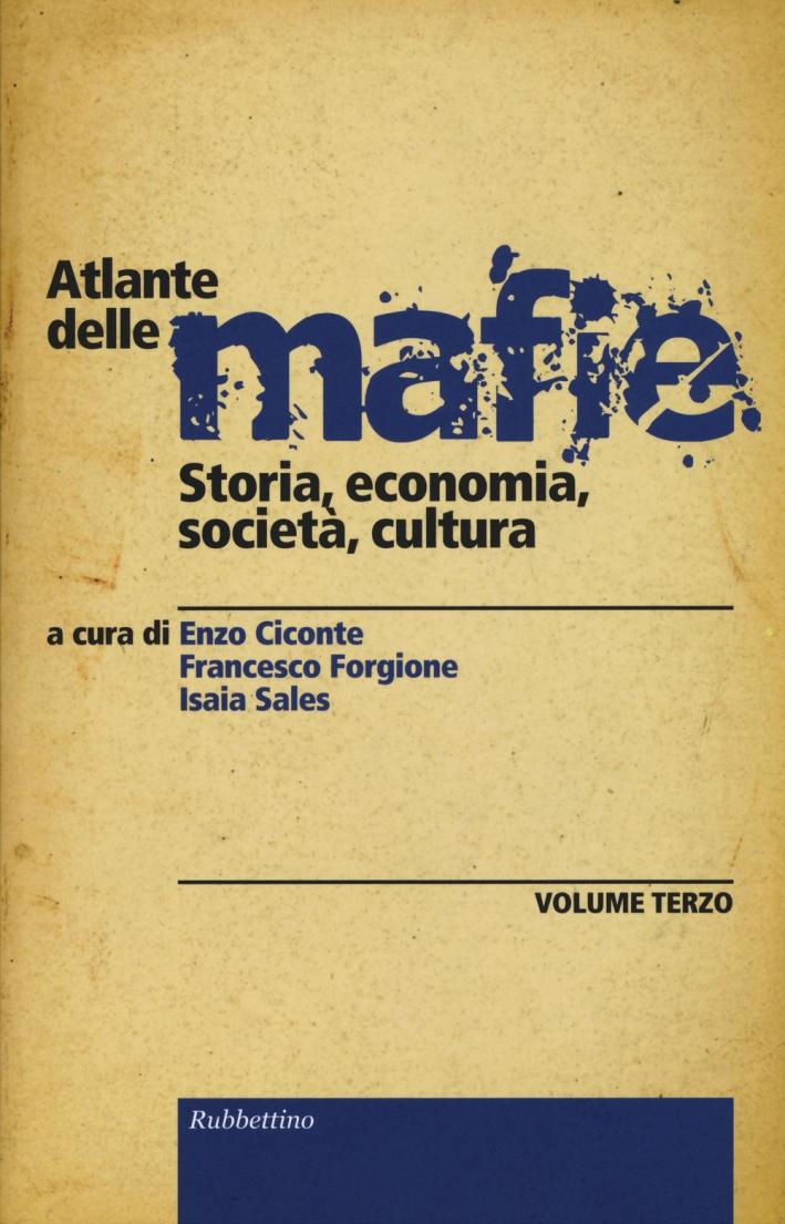 Atlante delle mafie. Storia, economia, società, cultura. Vol. 3