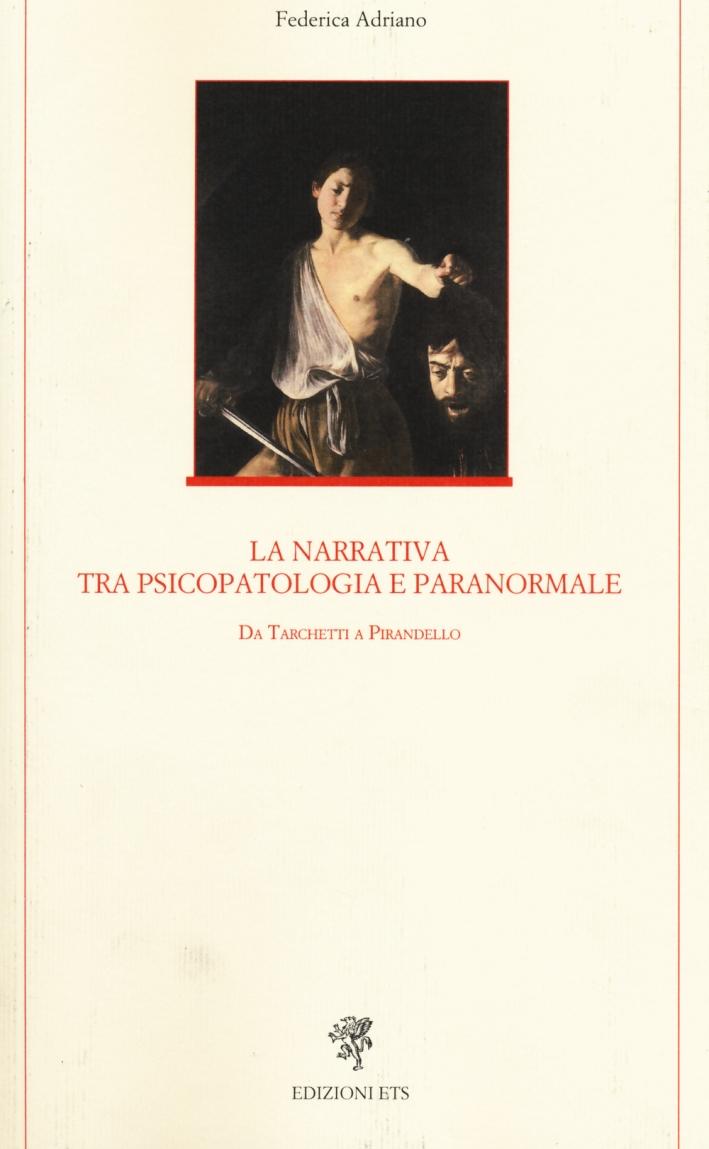 La Narrativa tra Psicopatologia e Paranormale. Da Tarchetti a Pirandello.