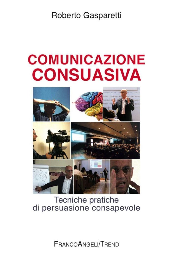Comunicazione consuasiva. Tecniche di persuasione consapevole.