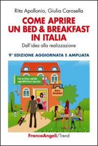 Come aprire un bed & breakfast in Italia. Dall'idea alla realizzazione.