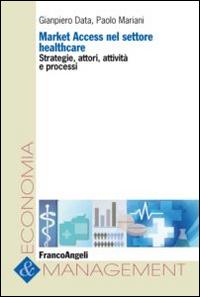 Market access nel settore healthcare. Strategie, attori, attività e processi