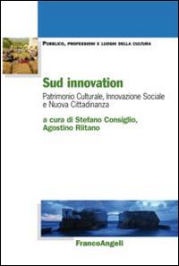 Sud innovation. Patrimonio culturale, innovazione sociale e nuova cittadinanza