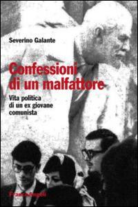Confessioni di un malfattore. Vita politica di un ex giovane comunista.