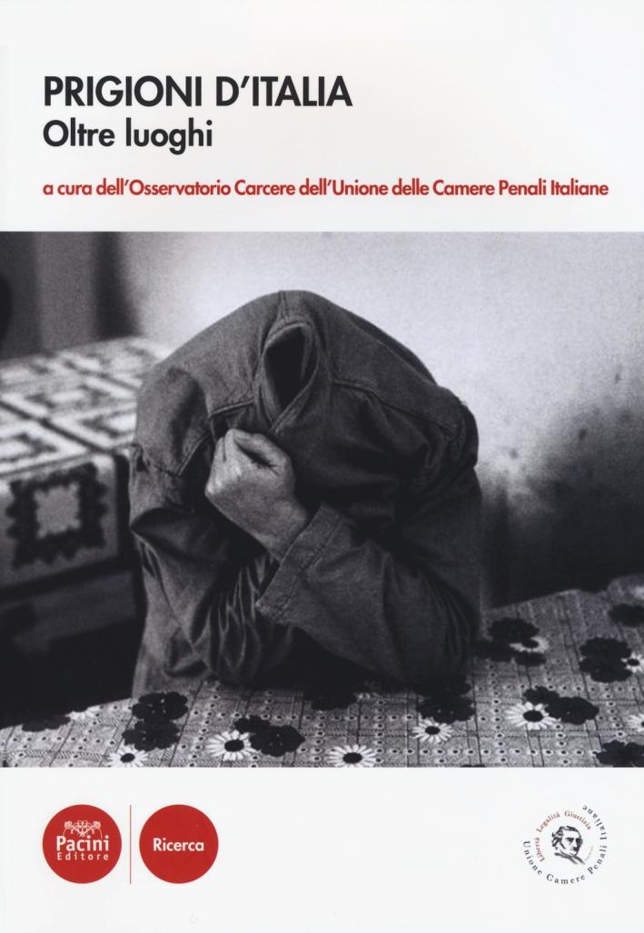 Prigioni d'Italia. Oltre luoghi