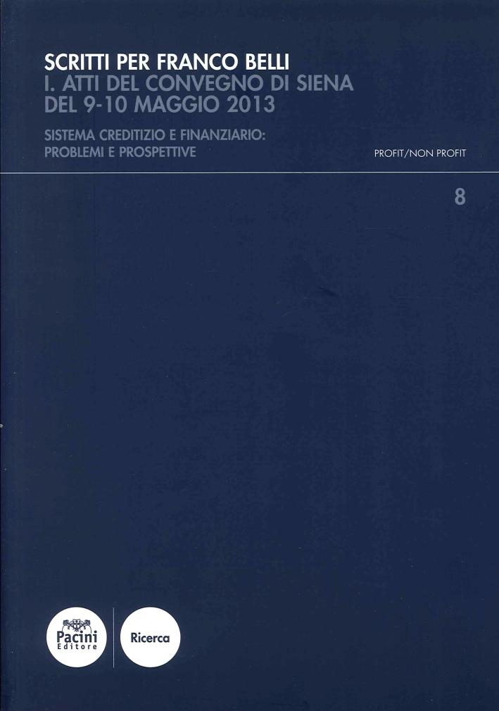 Scritti per Franco Belli. Reditizio e Finanziario: Problemi e Prospettive