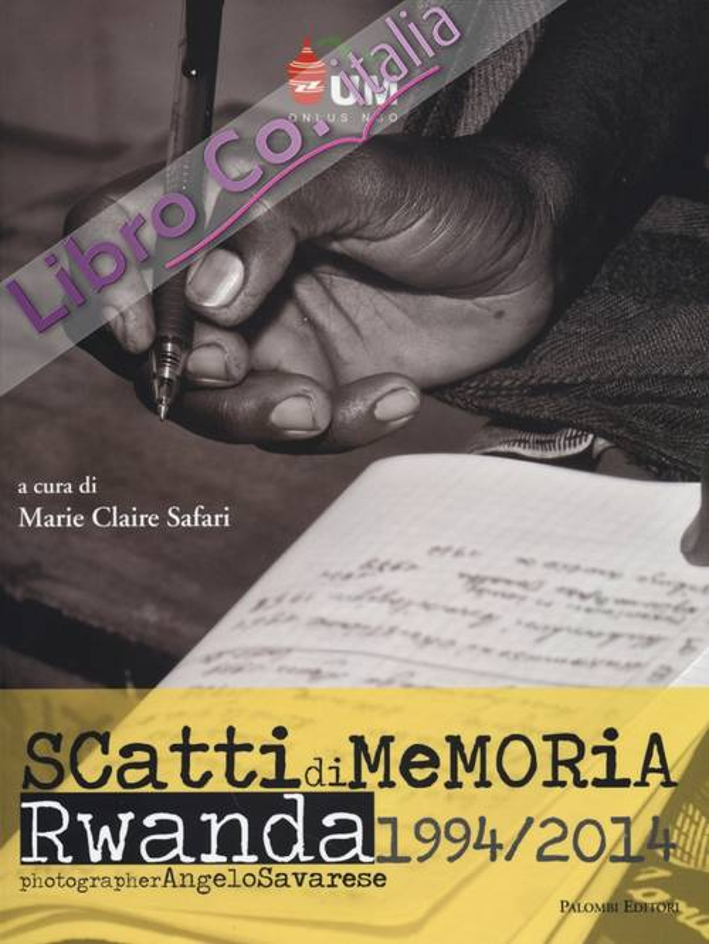 Angelo Savarese. Scatti di Memoria. Rwanda 1994/2014. Ediz. Italiana e Inglese