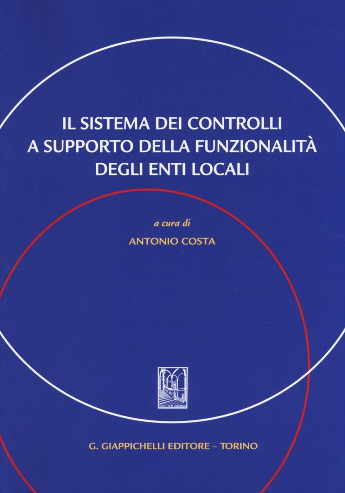 Il sistema dei controlli a supporto della funzionalità degli enti locali