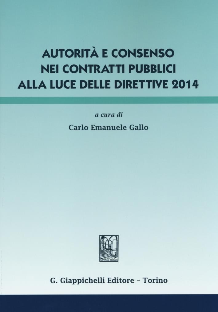 Autorità e consenso nei contratti pubblici alla luce delle direttive 2014.