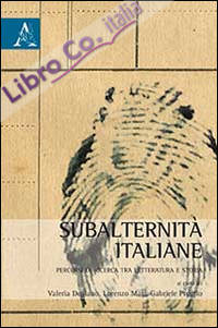 Subalternità italiane. Percorsi di ricerca tra letteratura e storia.