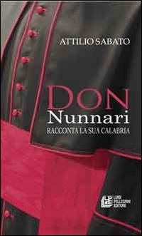 Don Nunnari racconta la sua Calabria